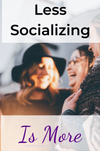 Less Socializing is More Quality over quantity