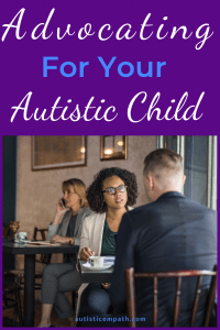 Advocating for Your Autistic Child