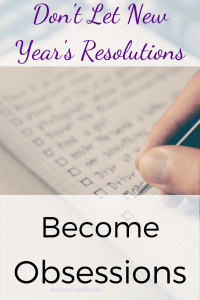 Don't Let New Year's Resolutions Become Obsessions