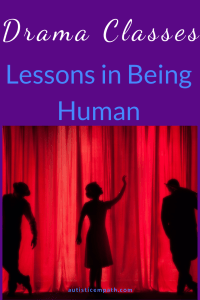 Drama Classes: Lessons in Being Human Pin