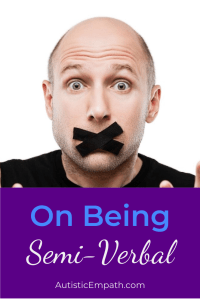 "A balding man with a cross of black tape over his mouth, looking helpless.  Blue and white text on a purple background reads ""On Being Semi-Verbal"""