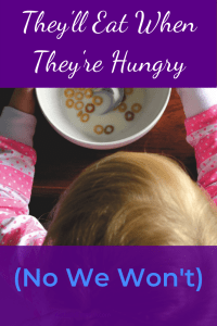 """A blond haired child in a pink striped shirt sitting in front of a bowl of cereal, seen from above. White and blue text on a purple background reads """"They'll Eat When They're Hungry (No, We Won't)"""