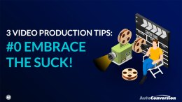 Video Production Tip - Embrace the Suck