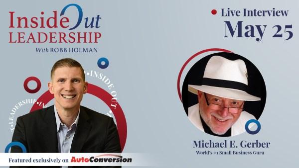 Robb Holman Inside Out Leadership Interview w/ Michael Gerber