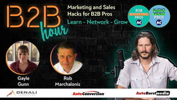 B2B Hour on AutoConversion with Ryan Gerardi and Guests Gayle Gunn, Rob Marchalonis