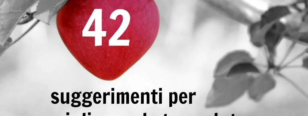 42 suggerimenti per migliorare la tua salute