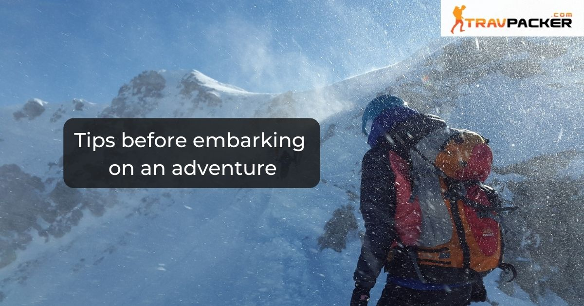Tips before embarking on an adventure