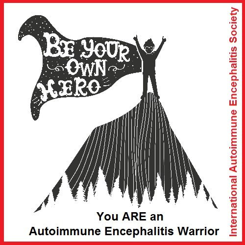 AE warrior be your own hero - Memes About Autoimmune-Encephalitis