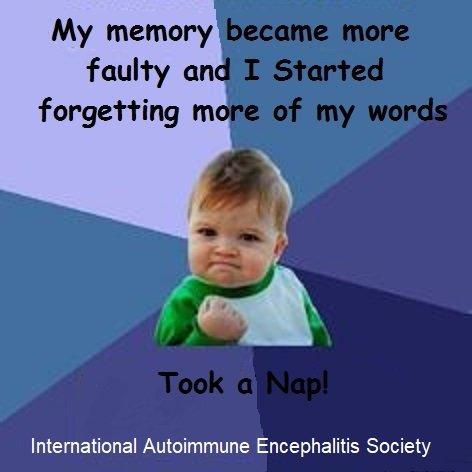 Took a nap - Memes About Autoimmune-Encephalitis