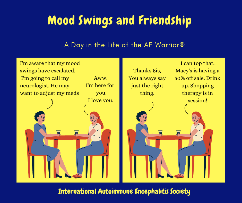 Mood swings and friendship 1 31 2021 FB - Memes About Autoimmune-Encephalitis