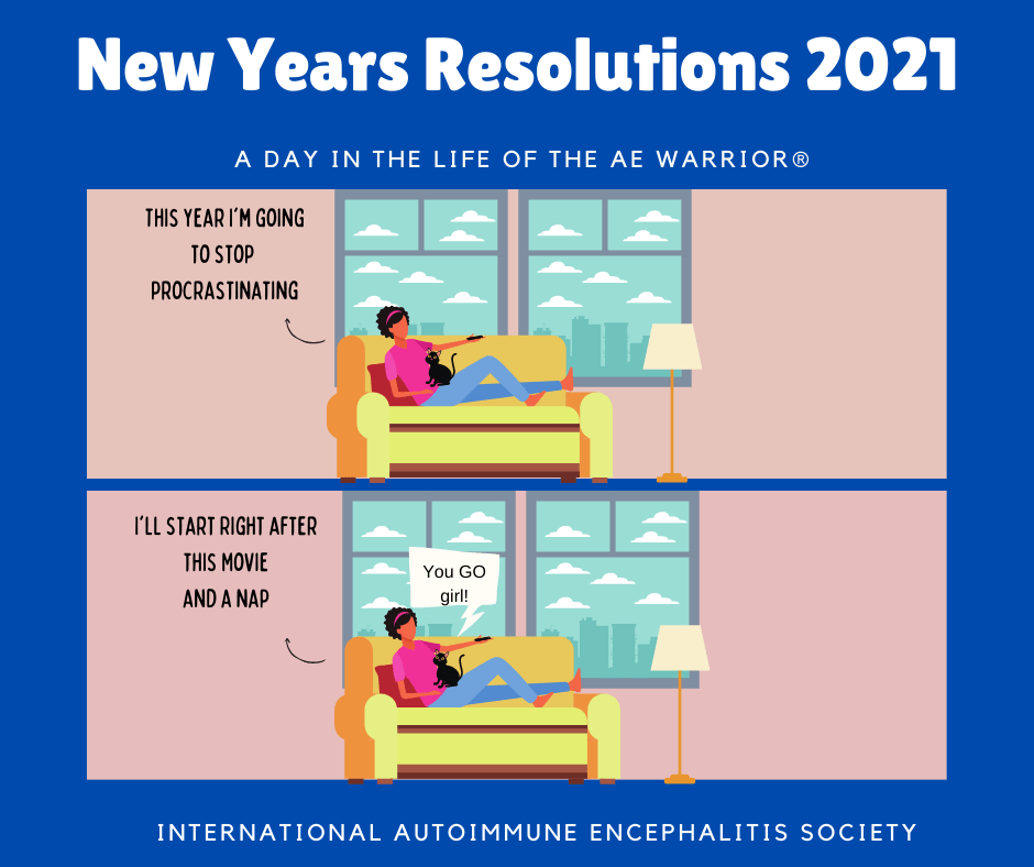 New Years Resolution 2020 A day in the Life of the AE Warrior® 1 3 21 FB - Memes About Autoimmune-Encephalitis