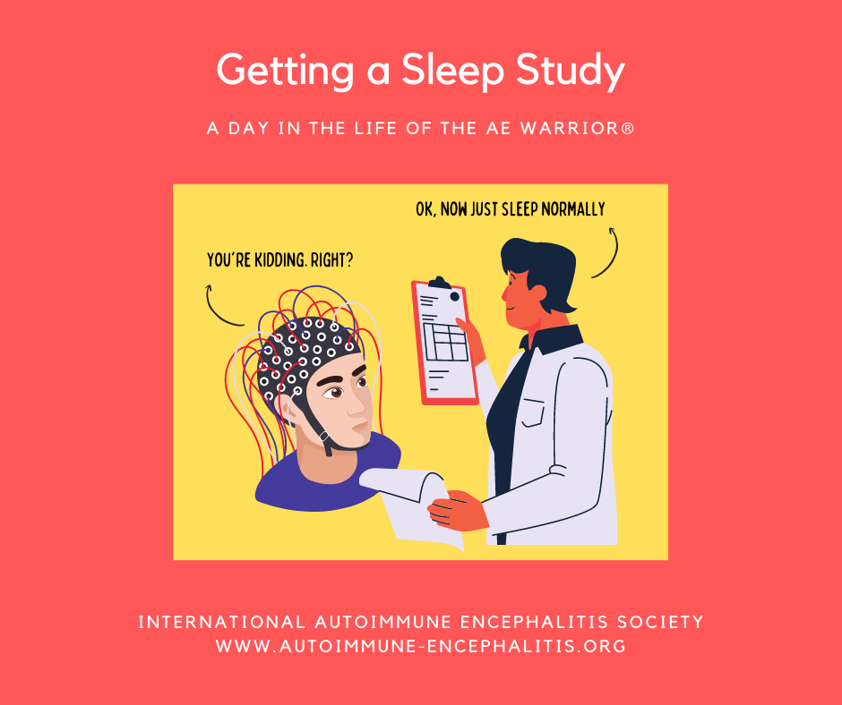 Getting a Sleep Study A day in the Life of the AE Warrior®5 2 2021 FB - Memes About Autoimmune-Encephalitis