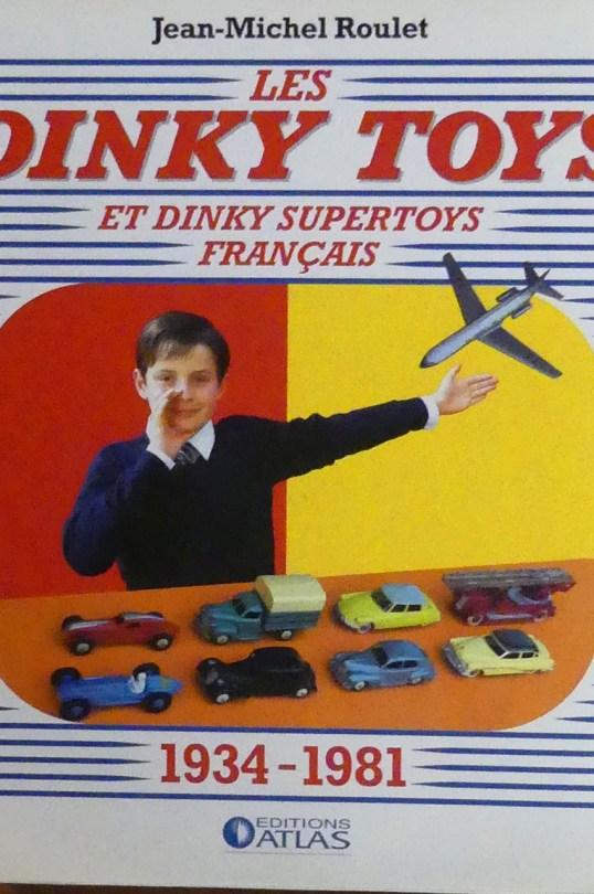 """livre """" Les Dinky Toys français"""" de Jean Michel Roulet auquel nous avons participé"""