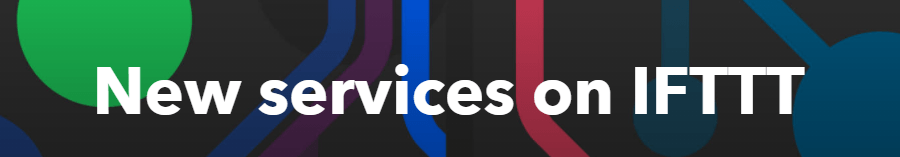 New Services on IFTTT