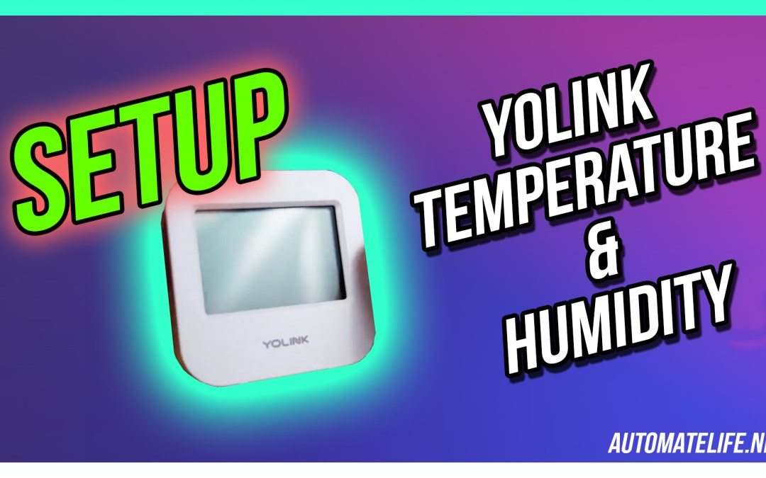 How to Set up your YoLink Temperature and Humidity Sensor