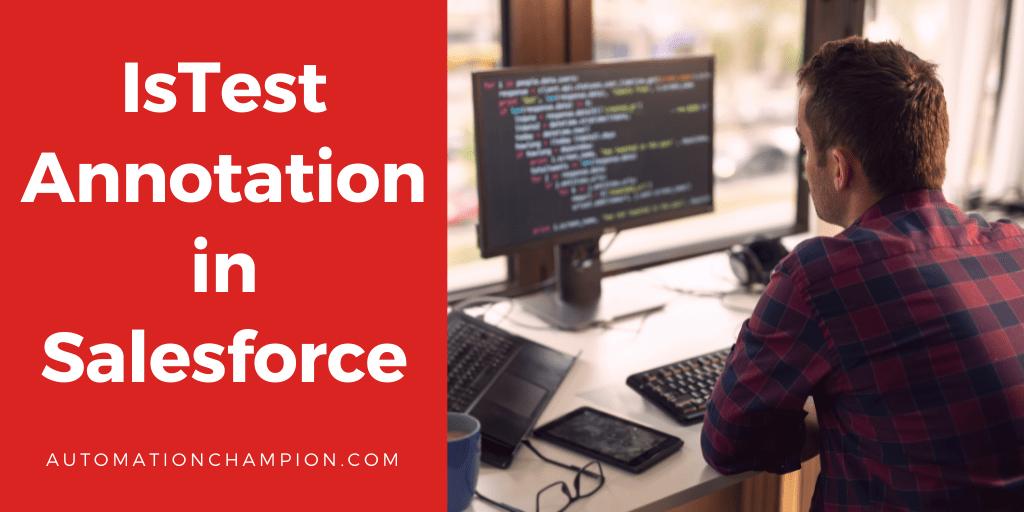 IsTest Annotation in Salesforce