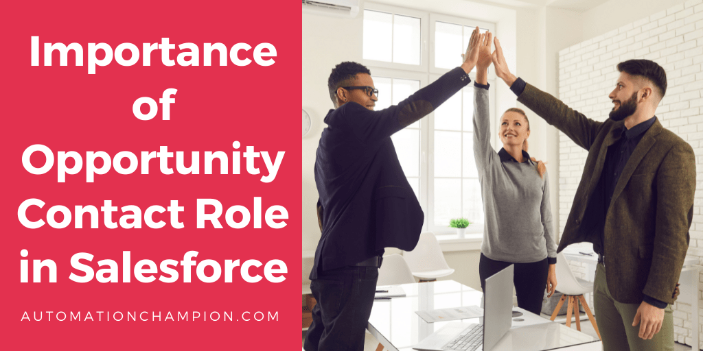 Importance of Opportunity Contact Role in Salesforce