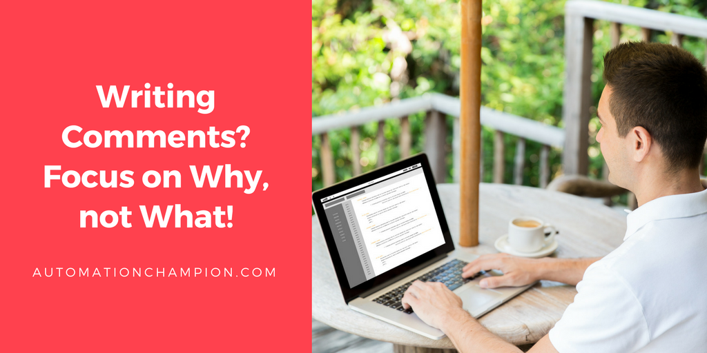 Writing Comments? Focus on Why, not What!