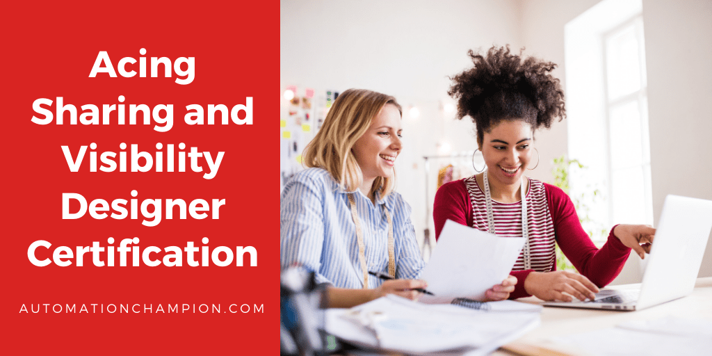 Acing Sharing and Visibility Designer Certification