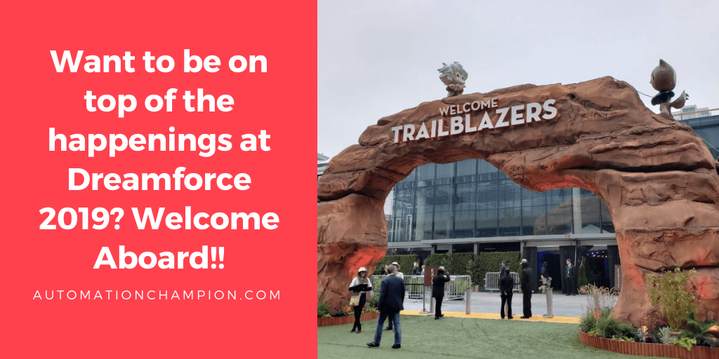 Want to be on top of the happenings at Dreamforce 2019? Welcome Aboard!!