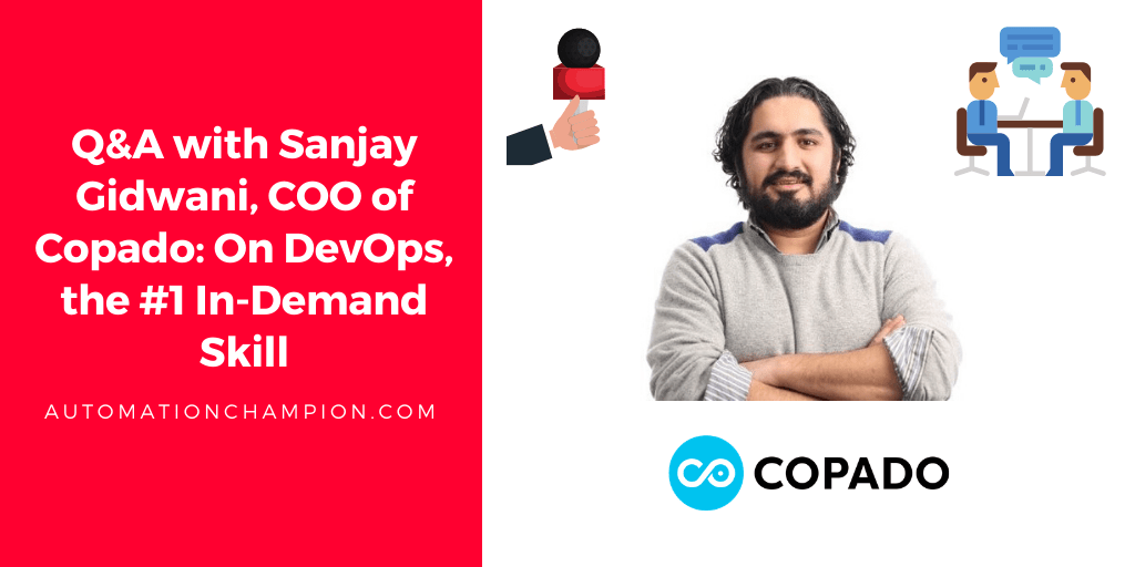 Q&A with Sanjay Gidwani, COO of Copado: On DevOps, the #1 In-Demand Skill