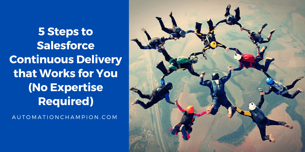 [App Review] 5 Steps to Salesforce Continuous Delivery that Works for You (No Expertise Required)