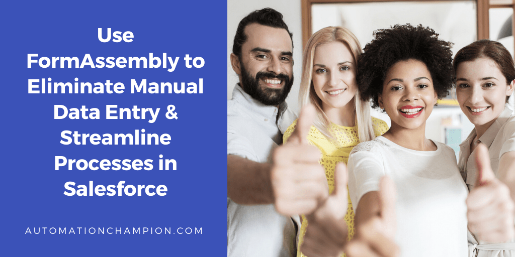 Use FormAssembly to Eliminate Manual Data Entry & Streamline Processes in Salesforce