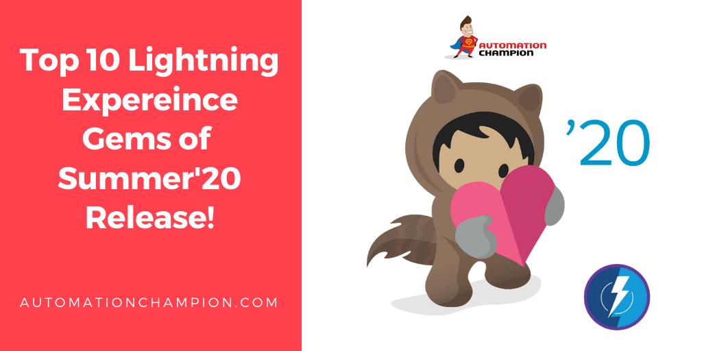 Summer into Top Ten Gems of Salesforce Lightning Experience Summer20 Release!