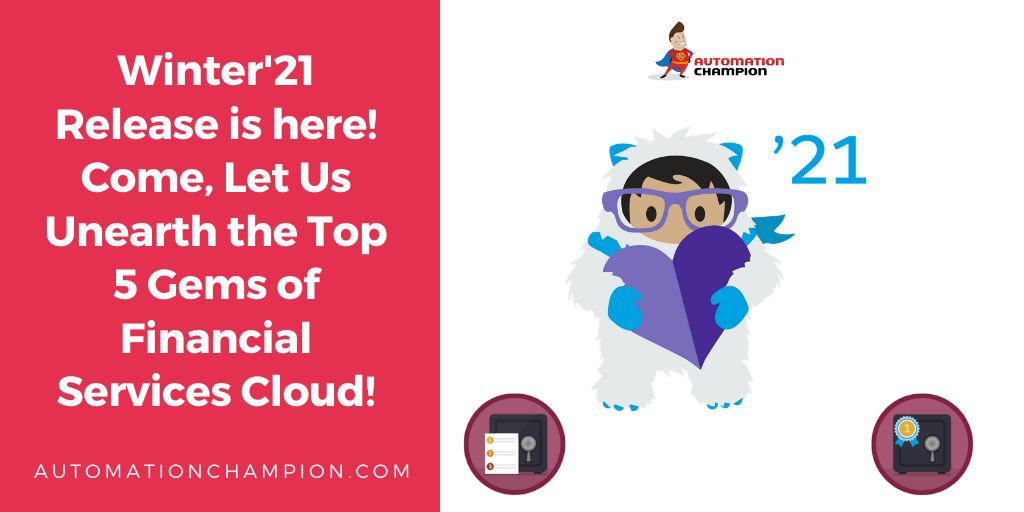 Winter'21 Release is here! Come, Let Us Unearth the Top 5 Gems of Financial Services Cloud!