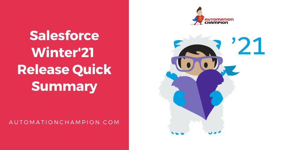 Salesforce Winter'21 Release Quick Summary