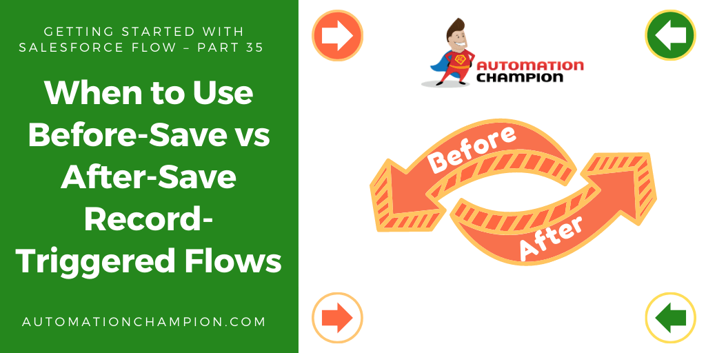 Getting Started with Salesforce Flow – Part 35 (When to Use Before-Save vs After-Save Record-Triggered Flows)