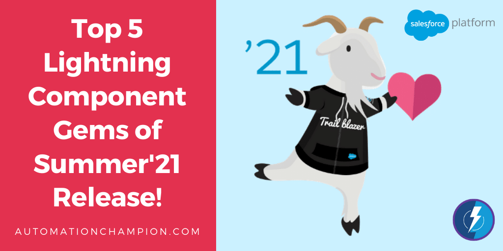 Top 5 Lightning Component Gems of Salesforce Summer'21 Release!