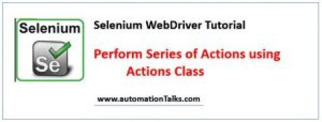 Perform Series of Actions Using Actions class in selenium WebDriver