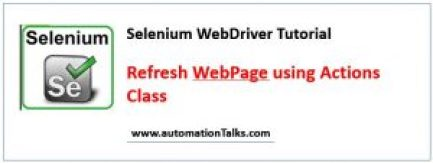 How to refresh webpage using Action class in selenium WebDriver?