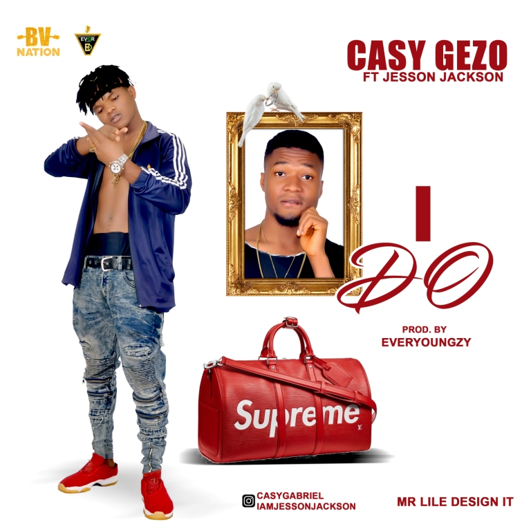 DOWNLOAD MUSIC: Casy Gezo Ft Jesson Jackson - I Do