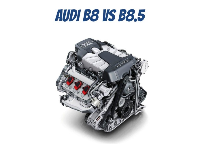 Audi B8 VS B8.5 Engine Comparison