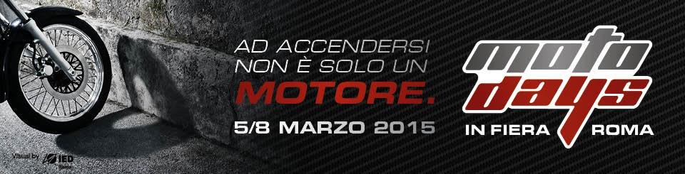 Motodays 2015 – Roma Capitale della Moto e Scooter.
