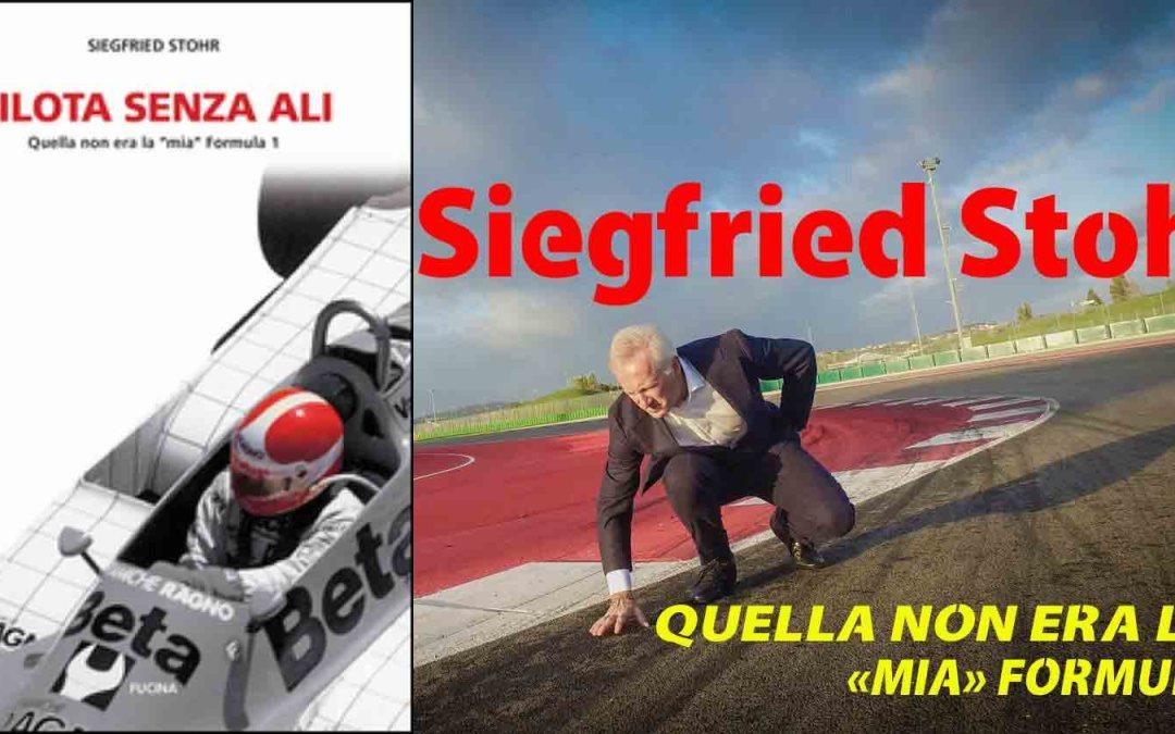 Siegfried Stohr: Pilota senza ali. Quella non era la «mia» Formula 1
