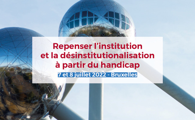 Conférence ALTER 2022 – Appel à communications – «Repenser l'institution et la désinstitutionalisation à partir du handicap»
