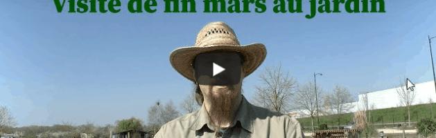 Visite du jardin au fin mars – en vidéo!