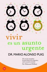 vivir es un asunto urgente - Mario Alonso Puig