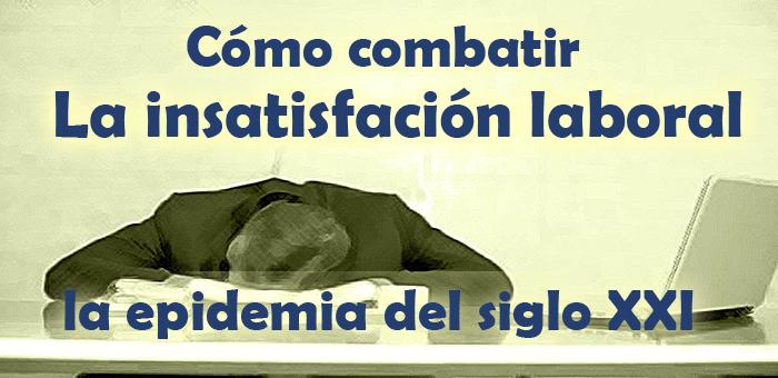 combatir la insatisfaccion laboral
