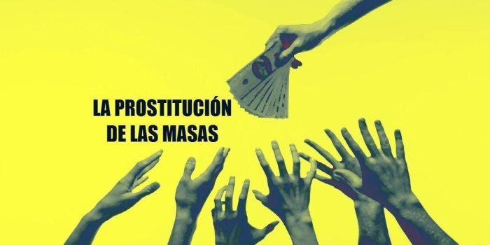 La prostitución de las masas o la epidemia de vender el tiempo a precio de saldo