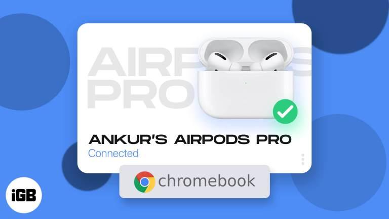Как подключить AirPods к Chromebook (2021 г.)