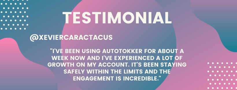 AutoTokker testimonial. The TikTok bot works incredibly well. Great engagement. TikTok followers