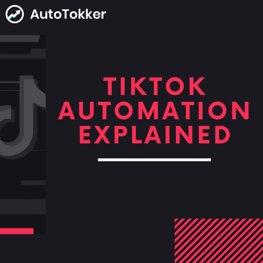 TikTok automation explained by AutoTokker.com. Why use TikTok automation? How does Tiktok automation work?