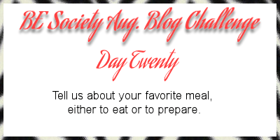 20/31-Aug Blog writing Challenge with @thebesociety- favorite meal #besociety #beaugchallenge