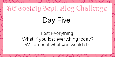 5/30 @thebesociety Sept Challenge- Lost Everything #besociety #beseptchallenge