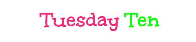 Tuesday Ten- May Goals & Plans