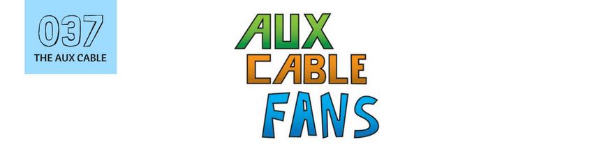 037: The Aux Cable Fancast Christmas 2017 Special